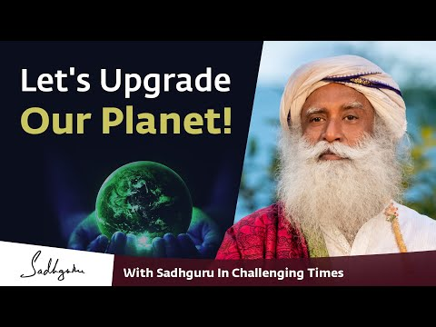 Let's Make The Planet Great Again! - With Sadhguru in Challenging Times - 27 Apr