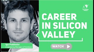 #64 Career in Silicon Valley  Igor Podkhodov Facebook, Snapchat, Netflix, Google