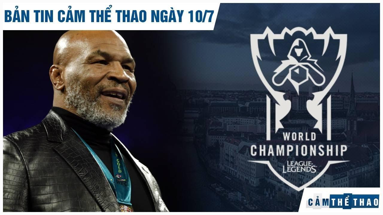 Bản tin Cảm Thể Thao 10/7 | Ngụy Lôi chế giễu Mike Tyson, CKTG 2020 có nguy cơ bị hủy bỏ