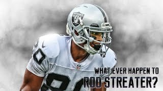 Forgotten Raiders: What Ever Happened To Rod Streater?