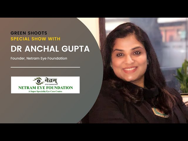 """""""Founder of Netram Eye Foundation Dr Anchal Gupta featured at Founder India, as a young entrepreneur"""