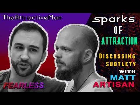 The Subtle Signs of Attraction W/ Matt Artisan | Becoming Fearless