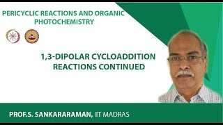Module13 (1,3-Dipolar cycloaddition reactions continued)