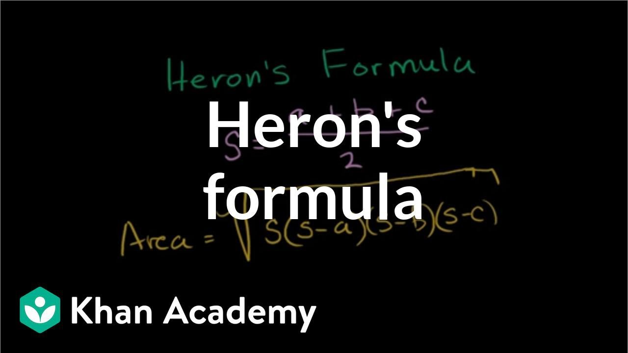 Heron's formula | Perimeter, area, and volume | Geometry | Khan Academy