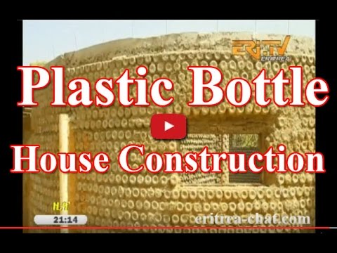 Eritrean News - Creative plastic bottle house construction i