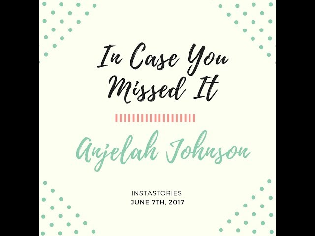 In Case You Missed It - Anjelah Johnson - IG story -5/7/17