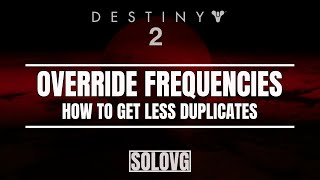 DESTINY 2 -  How to Get Less Duplicate Override Frequencies (Sleeper Nodes)