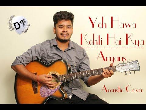 Yeh Hawa Kehti Hai Kya | Aryans | Acoustic Cover | Saurabh Vaghela