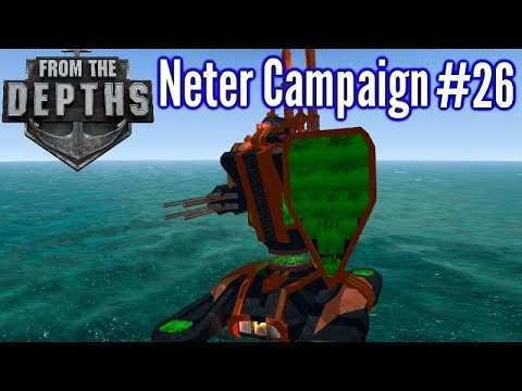 From The Depths | Ep 26 | Stolen Mech! | Neter Campaign Gameplay