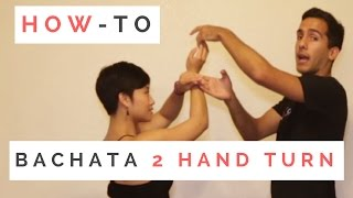 """How-To """"Bachata Two Handed Turn"""" 