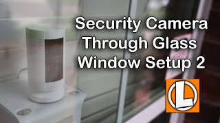 Security Camera Behind Glass Window Setup (Updated) - Wyze, EZVIZ, Ring, Eufy + Litom Solar Light