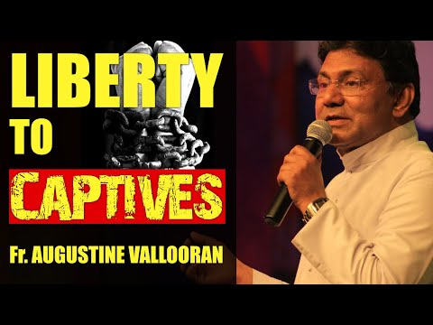 Liberty To Captives - Fr. Augustine Vallooran, Divine Retreat Centre, Goodness TV Enlgish