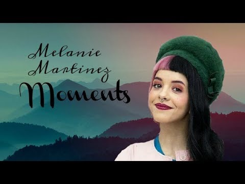 melanie martinez moments #1