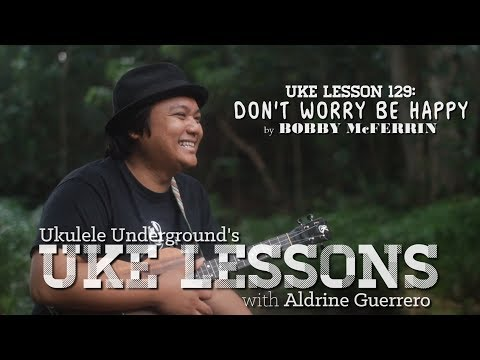 Uke Lesson 129: Don't Worry Be Happy (Bobby McFerrin)