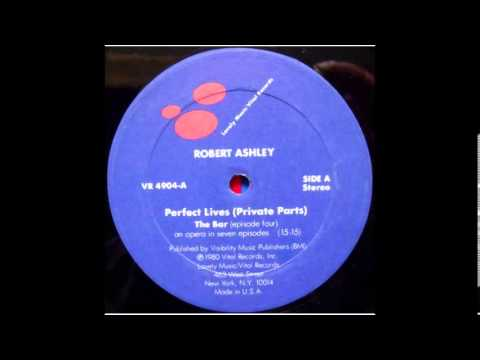 Robert Ashley - Perfect Lives (Private Parts) - The Bar