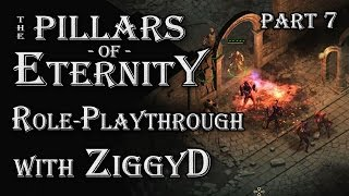 Pillars of Eternity Role-playthrough w/ ZiggyD: Ep.7 - Time for Combat! (Temple of Eothas)