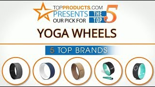 Best Yoga Wheel Reviews 2017 – How to Choose the Best Yoga Wheel