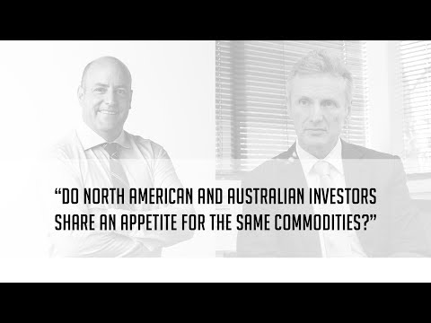 Are North American and Australian investors looking for the same commodities?