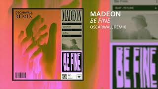 Madeon Be Fine Oscarwall Remix.mp3
