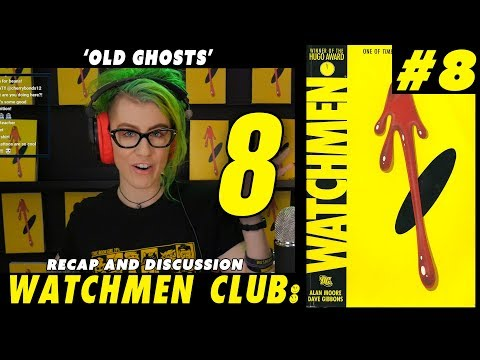 Watchmen Club Issue 8 - Old Ghosts - Recap and discussion