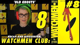 Watchmen Club Issue 8 - Old Ghosts - Recap and discussion 2017 Video