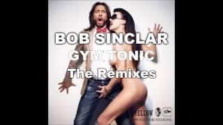 Bob Sinclar - Gym Tonic (2011 Uplifting Mix)