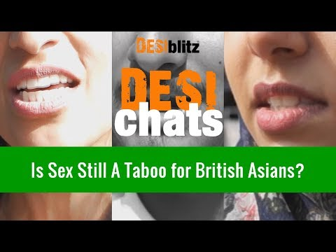 Is Sex Still A Taboo For British Asians? | DESI CHATS