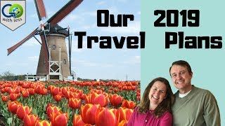 Our Travel Plans for 2019