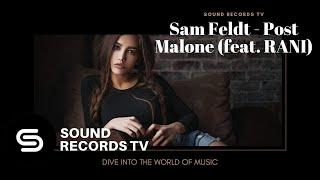 Sam Feldt - Post Malone (feat.  RANI)