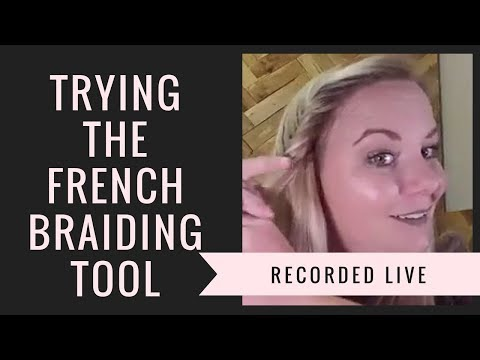 Trying the Al Shang French Braiding Tool
