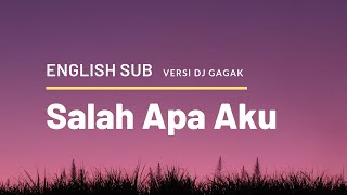 (Lyrics + English Translation ) Salah Apa ( Entah Apa Yang Merasukimu Version Dj Gagak)