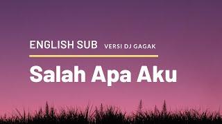 Download (Lyrics + English Translation ) Salah Apa ( Entah Apa Yang Merasukimu Version Dj Gagak)