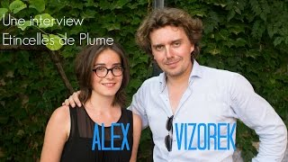 ALEX VIZOREK - Interview Etincelles de Plume