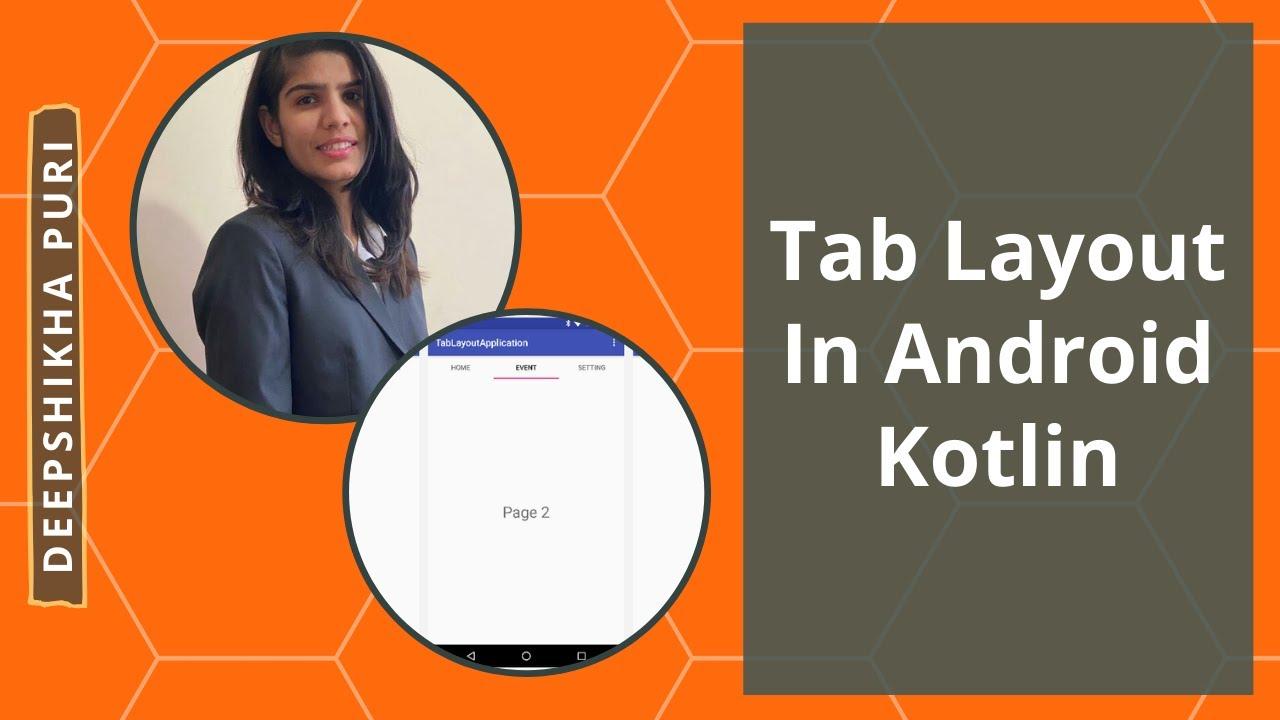 Tablayout In Android Kotlin - Deepshikha Puri: Android Developer