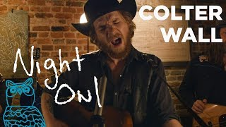 "Colter Wall, ""Thirteen Silver Dollars"" Night Owl | NPR Music"