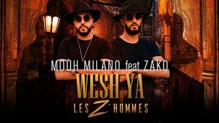 Mouh Milano Ft. Zako - Wech ya les Z'hommes (Clip Officiel) 2020