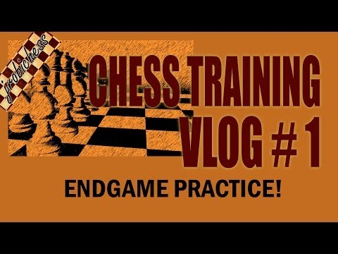 Chess Training Vlog #1 - Endgame Practice