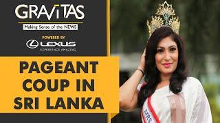 Gravitas: Mrs Sri Lanka crowned, de-crowned & re-crowned