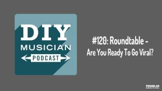 #120: Roundtable – Are You Ready To Go Viral?