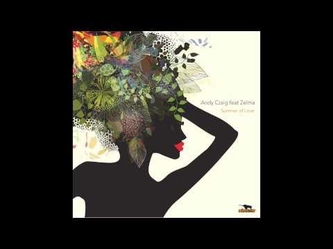 Andy Craig feat Zelma - Summer of Love (Sonikross 2014 Mix) - Shivar Records