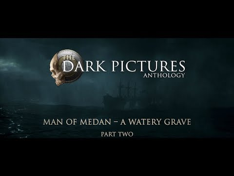 The Dark Pictures – Man of Medan: Dev Diary #2 Pt. 2 | PS4, X1, and PC