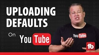 Video How To Create Default Upload Settings and Profiles on YouTube download MP3, 3GP, MP4, WEBM, AVI, FLV September 2018