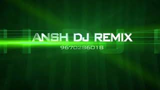 Aja mai tere laad ladau dj ansh remix