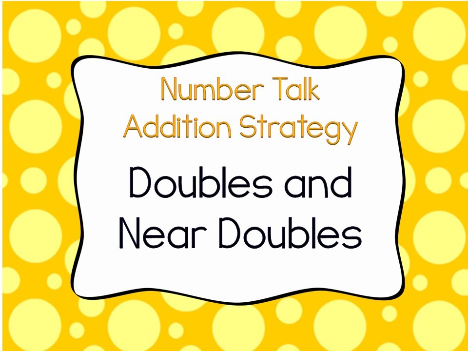 doubles and near doubles addition strategy  youtube doubles and near doubles addition strategy