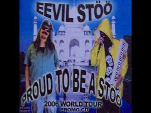 Eevil Stöö - Proud To Be a Stöö [Full] [2002/2006]