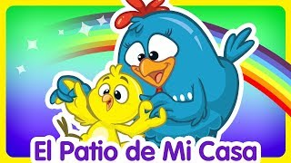 El Patio de mi Casa - Oficial - Canciones infantiles de la Gallina Pintadita
