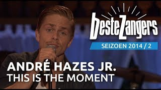 André Hazes jr. - This is the moment - De Beste Zangers van Nederland