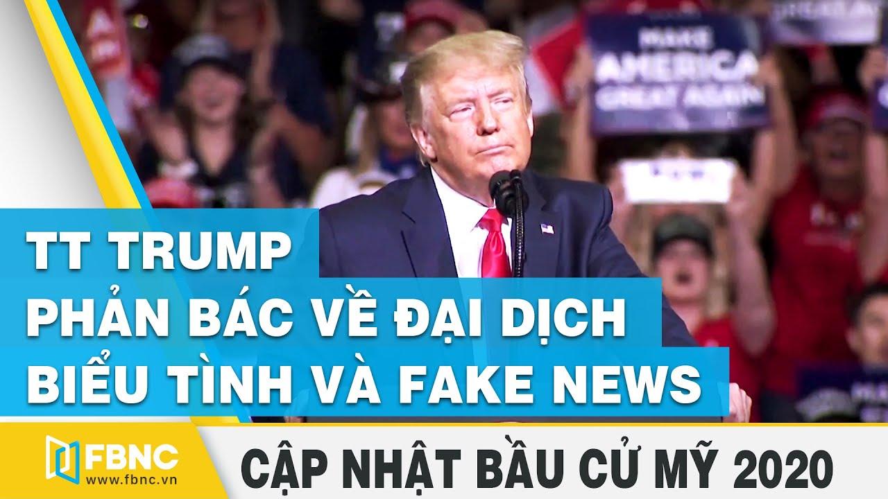 Bầu cử Mỹ: TT Trump phản bác chỉ trích về đại dịch, biểu tình và fake news | FBNC