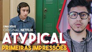 Atypical (Série Netflix) Primeiras Impressões - Crítica Café Nerd