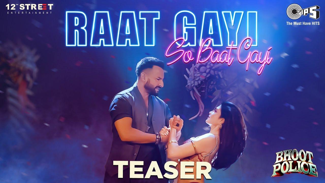 Download Raat Gayi So Baat Gayi (Teaser) Bhoot Police  Saif Ali K, Jacqueline  Vishal D, Asees  Sachin-Jigar